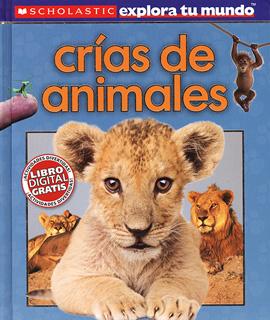 CRIAS DE ANIMALES (EXPLORA TU MUNDO)