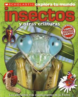INSECTOS Y OTRAS CRIATURAS (EXPLORA TU MUNDO)
