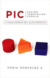 PIC PASION INNOVACION CORAJE: 3 INDICADORES DEL...