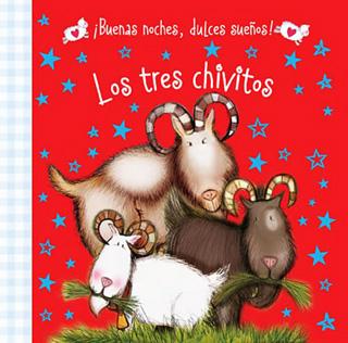 LOS TRES CHIVITOS ¡BUENAS NOCHES, DULCES SUEÑOS!