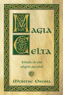 MAGIA CELTA RITUALES DE UNA RELIGION ANCESTRAL
