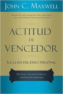 ACTITUD DE VENCEDOR: LA CLAVE DEL EXITO PERSONAL