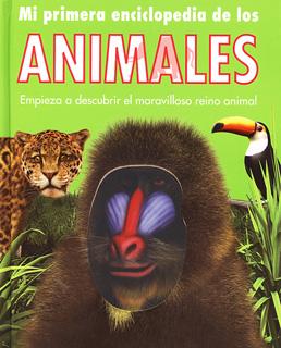 MI PRIMERA ENCICLOPEDIA DE LOS ANIMALES...