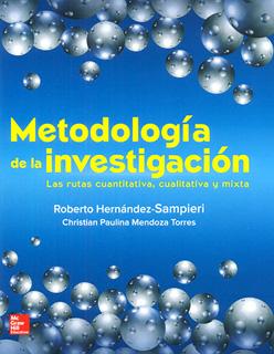 METODOLOGIA DE LA INVESTIGACION: LAS RUTAS CUANTITATIVA, CUALITATIVA Y MIXTA
