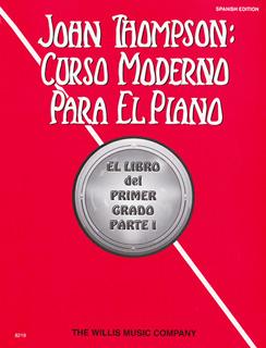CURSO MODERNO PARA EL PIANO: EL LIBRO DEL PRIMER...