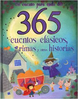 365 CUENTOS CLASICOS, RIMAS Y OTRAS HISTORIAS...