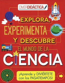 EXPLORA, EXPERIMENTA Y DESCUBRE EL MUNDO DE LA...