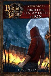 LA BIBLIA DE LOS CAIDOS TOMO 1 TESTAMENTO DE JON