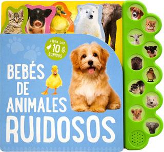 LIBRO CON 10 SONIDOS: BEBES DE ANIMALES RUIDOSOS