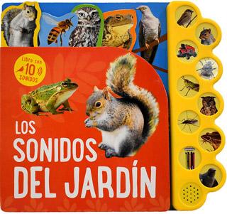 LIBRO CON 10 SONIDOS: LOS SONIDOS DEL JARDIN
