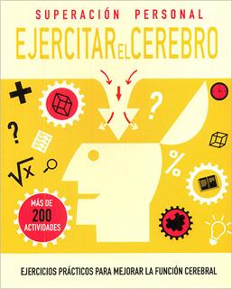 SUPERACION PERSONAL: EJERCITAR EL CEREBRO