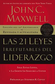 LAS 21 LEYES IRREFUTABLES DEL LIDERAZGO (EDICION...