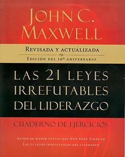 LAS 21 LEYES IRREFUTABLES DEL LIDERAZGO: CUADERNO...