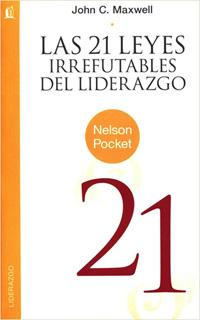 LAS 21 LEYES IRREFUTABLES DEL LIDERAZGO (BOLSILLO)