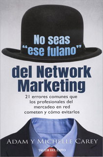 NO SEAS ESE FULANO DEL NETWORK MARKETING
