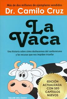 LA VACA: UNA HISTORIA SOBRE COMO DESHACERNOS DEL CONFORMISMO Y LAS EXCUSAS QUE NOS IMPIDEN TRIUNFAR