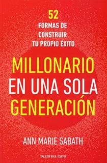 MILLONARIO EN UNA SOLA GENERACION. 52 FORMAS DE...
