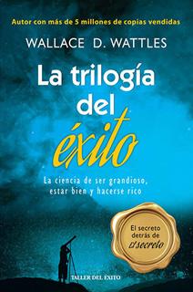 LA TRILOGIA DEL EXITO: LA CIENCIA DE SER...
