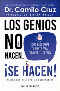 LOS GENIOS NO NACEN... ¡SE HACEN! (EDICION...