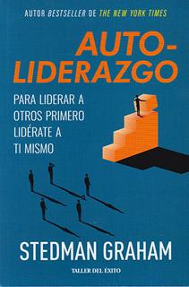 AUTO-LIDERAZGO: PARA LIDERAR A OTROS PRIMERO...