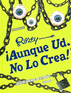 RIPLEY ¡ AUNQUE USTED NO LO CREA ! VOLUMEN 1