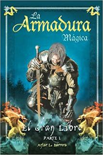 LA ARMADURA MAGICA: EL GRAN LIBRO PARTE 1