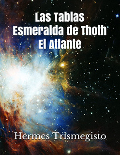 LAS TABLAS ESMERALDA DE THOTH EL ATLANTE