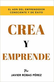 CREA Y EMPRENDE: ELEVA AL MAXIMO TU VIBRACION
