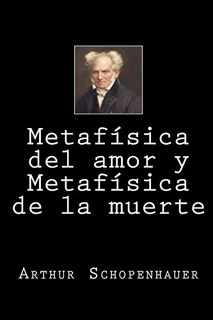METAFISICA DEL AMOR Y METAFISICA DE LA MUERTE