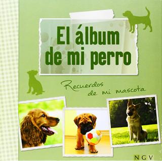 EL ALBUM DE MI PERRO: RECUERDOS DE MI MASCOTA