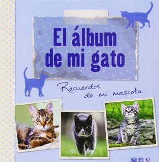 EL ALBUM DE MI GATO: RECUERDOS DE MI MASCOTA