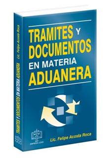 TRAMITES Y DOCUMENTOS EN MATERIA ADUANERA