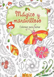MAGICO Y MARAVILLOSO: COLOREAR PARA SOÑAR