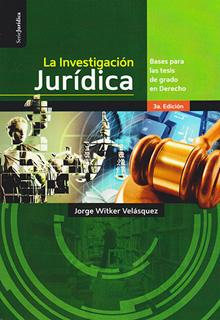 LA INVESTIGACION JURIDICA: BASES PARA LAS TESIS...