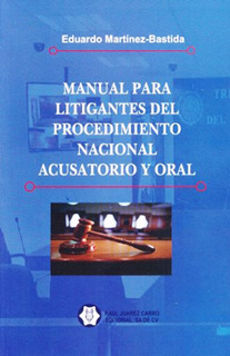 MANUAL PARA LITIGANTES DEL PROCEDIMIENTO NACIONAL ACUSATORIO Y ORAL