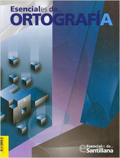 ESENCIALES DE ORTOGRAFIA (BACHILLERATO)