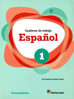 ESPAÑOL 1 CUADERNO DE TRABAJO (SECUNDARIA)
