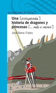 UNA ESTUPENDA HISTORIA DE DRAGONES Y PRINCESAS (SERIE AZUL)