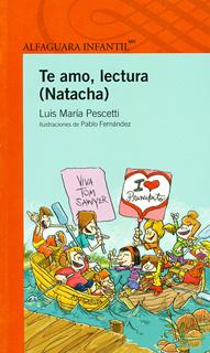 TE AMO LECTURA NATACHA (SERIE NARANJA)