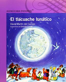 EL TLACUACHE LUNATICO (SERIE MORADA)