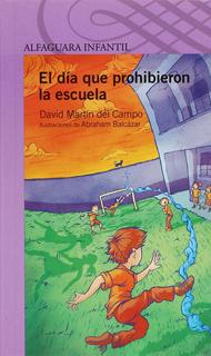 EL DIA QUE PROHIBIERON LA ESCUELA (SERIE MORADA)