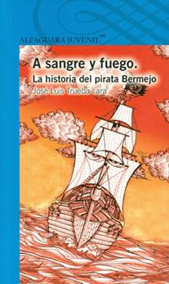 A SANGRE Y FUEGO: LA HISTORIA DEL PIRATA BERMEJO...