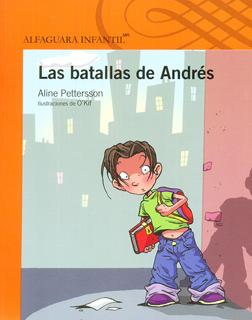 LAS BATALLAS DE ANDRES (SERIE NARANJA)