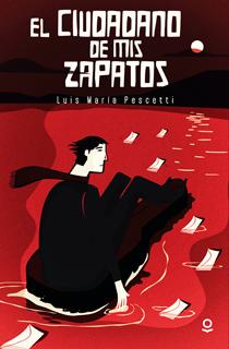 EL CIUDADANO DE MIS ZAPATOS (SERIE ROJA)