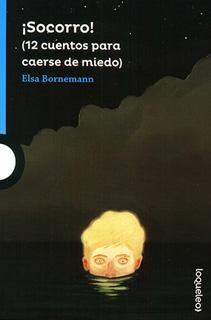 ¡SOCORRO! 12 CUENTOS PARA CAERSE DE MIEDO (SERIE AZUL)