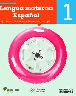 LENGUA MATERNA ESPAÑOL 1 PRIMARIA (ESPACIOS CREATIVOS)