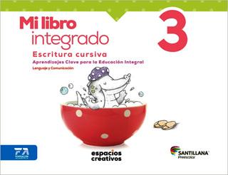 MI LIBRO INTEGRADO 3 ESCRITURA CURSIVA (ESPACIOS...