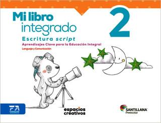 MI LIBRO INTEGRADO 2 ESCRITURA SCRIPT (ESPACIOS...