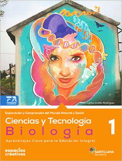 CIENCIAS Y TECNOLOGIA 1 BIOLOGIA SECUNDARIA (ESPACIOS CREATIVOS)