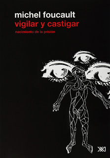 VIGILAR Y CASTIGAR: NACIMIENTO DE LA PRISION